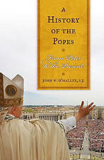 A History of the Popes: From Peter to the Present, O'Malley, John W., Very Good,