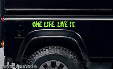 2 x ONE LIFE LIVE IT, STICKERS,  LAND ROVER, Camel Trophy, 4x4 Off Road, Funny