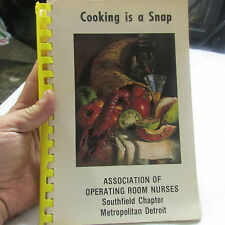 Cooking is a snap Association of Operating Room Nurses Southfield Detroit 1979