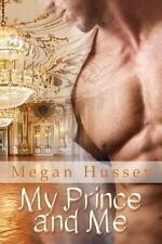 My Prince and Me by Megan Hussey (2014, Paperback)