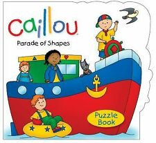 Puzzle Book Ser.: Caillou: Parade of Shapes by Sarah Margaret Johanson (2012,...