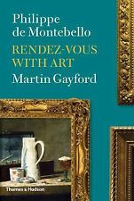 Rendez-vous with Art by de Montebello, Philippe, Gayford, Martin