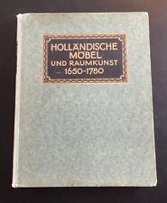 De Jonge Holländische Möbel und Raumkunst 1650-1780 ..