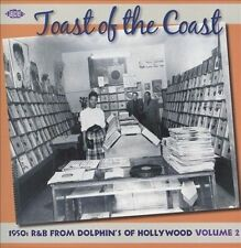 Toast of the Coast: 1950s R&B from Dolphin's of Hollywood, Vol. 2 by Various...