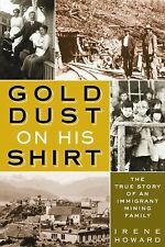 Gold Dust On His Shirt: The True Story of an Immigrant Mining Family