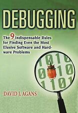 Debugging : The 9 Indispensable Rules for Finding Even the Most Elusive...