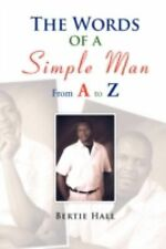 The Words of a Simple Man from A to Z by Bertie Hall (2008, Paperback)