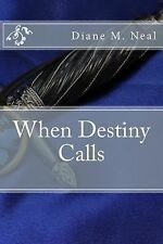 When Destiny Calls by Diane Neal (2015, Paperback)