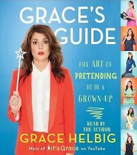 Grace's Guide: The Art of Pretending to Be a Grown-up, Helbig, Grace