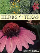 Herbs for Texas: A Study of the Landscape, Culinary , and Medicinal uses and Be