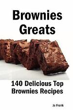 Brownies Greats: 140 Delicious Brownies Recipes : From Almond Macaroon...