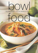 Bowl Food: The New Comfort Food for People on the Move (Chunky Food series) (Coo
