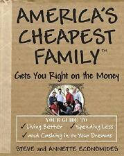 America's Cheapest Family Gets You Right on the Money: Your Guide to Living Bett