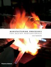 Manufacturing Processes for Design Professionals by Rob Thompson
