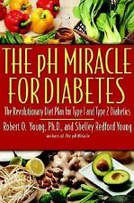 The pH Miracle for Diabetes: The Revolutionary Diet Plan for Type 1 and Type 2 D