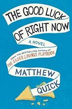 Matthew Quick~THE GOOD LUCK OF RIGHT NOW~SIGNED~1ST/DJ~NICE COPY