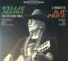 Willie Nelson - For the Good Times: A Tribute to Ray Price 2016 CD New Sealed