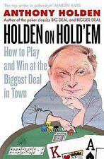 Holden On Hold'em: How to Play and Win at the Biggest Deal in Town, Holden, Anth