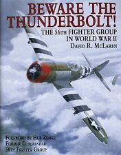 Beware the Thunderbolt!: The 56th Fighter Group in World War II, Foreword by Hub