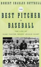 The Best Pitcher in Baseball: The Life of Rube Foster, Negro League Gi-ExLibrary