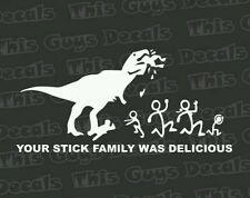 Your stick family was delicious t-rex funny vinyl decal car window cool sticker