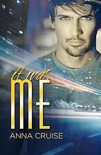 It Was Me by Anna Cruise (2014, Paperback)