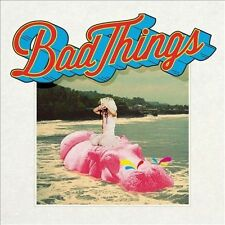 Bad Things by Bad Things (L.A.) (CD, Oct-2013, Warner Bros.) BRAND NEW FREE SHIP
