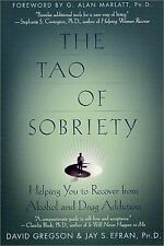 The Tao of Sobriety: Helping You to Recover from Alcohol and Drug Addiction - Da