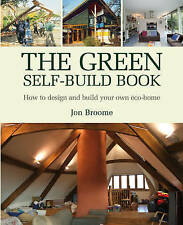 The Green Self-Build Book: How to Design and Build Your Own Eco-Home by Jon...