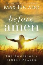 Before Amen: The Power of a Simple Prayer (hc) by Max Lucado NEW