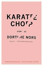 Karate Chop : Stories by Dorthe Nors (2014, Paperback)