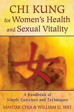 Chi Kung for Women's Health and Sexual Vitality: A Handbook of Simple Exercises