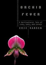 Orchid Fever: A Horticultural Tale of Love, Lust, and Lunacy, , Hansen, Eric, Ve