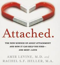 Attached : The New Science of Adult Attachment and How It Can Help You Find -...