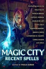 Magic City : Recent Spells by Holly Black, Patricia Briggs, Jim Butcher and...