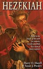 Hezekiah : Buried in the Bowels of the Earth for Centuries, Recently...