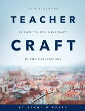 TeacherCraft: How Teachers Learn to Use MineCraft in Their Classrooms