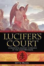 Lucifer's Court : A Heretic's Journey in Search of the Light Bringers by Otto...