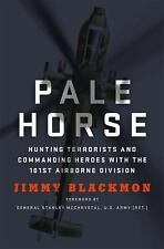 Pale Horse : Hunting Terrorists and Commanding Heroes with the 101st Airborne...