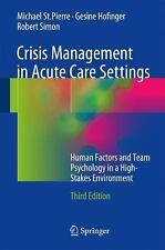 Crisis Management in Acute Care Settings : Human Factors and Team Psychology...