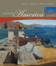 Making America: A History of the United States, Volume II: Since 1866 (4th Editi