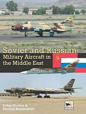 Soviet and Russian Military Aircraft in the Middle East (Middlestern Air Forces)