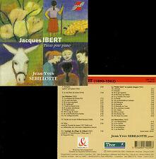 JACQUES IBERT  pièces pour piano  J-Y. SEBILLOTTE