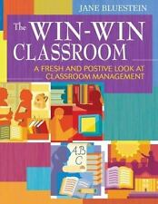The Win-Win Classroom : A Fresh and Positive Look at Classroom Management...