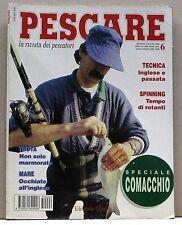 PESCARE N. 6 giugno 1995 - Comacchio  (possibilità di spedizione a 2,00 euro)