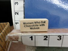 saying women who eat chocolate with wolves funny rubber stamp 3x