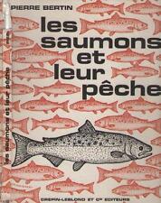 Les Saumons et leur Pêche - Pierre Bertin SPINNING - PECHE A LA MOUCHE MOULINET