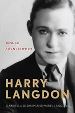 Screen Classics: Harry Langdon : King of Silent Comedy by Gabriella Oldham...