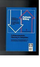 Politische Bildung 1 - Politikunterricht Planung in Beispielen