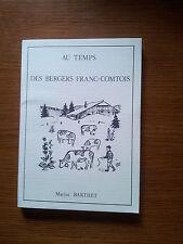 Marius Barthet ( Haut Doubs) Au temps des bergers Franc Comtois 1979 ttbe